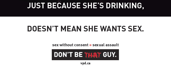 Just because she's drinking, doesn't mean she wants sex. Sex without consent = sexual assault.
