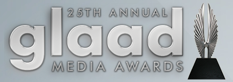 GLAAD Announces Nominees for its 25th Annual Media Awards