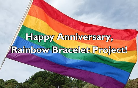 Happy Anniversary, Rainbow Bracelet Project!